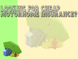 Looking For Cheap Motorhome Insurance