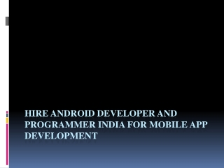 Google Android Developer India right choice for Development