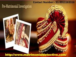 Post and Pre Matrimonial Investigation in delhi - Detective