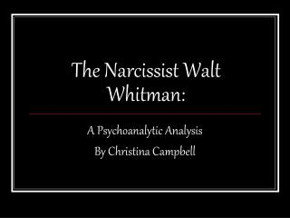 The Narcissist Walt Whitman: