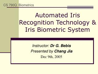 Automated Iris Recognition Technology  Iris Biometric System