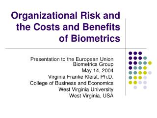 Organizational Risk and the Costs and Benefits of Biometrics