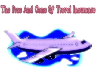 The Pros And Cons Of Travel Insurance