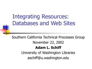 Integrating	 Resources: Databases and Web Sites