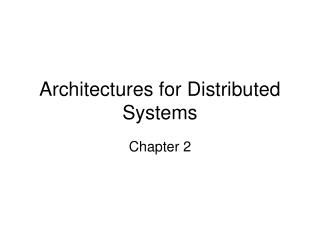 Architectures for Distributed Systems