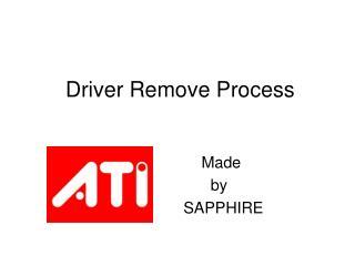 Driver Remove Process
