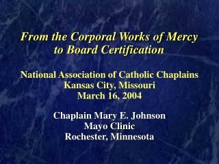 From the Corporal Works of Mercy to Board Certification Nationa