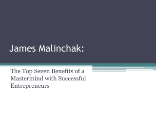 James Malinchak: The 7 Benefits of a Mastermind
