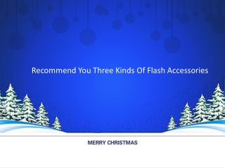 Recommend You Three Kinds Of Flash Accessories