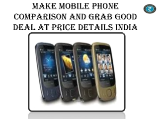 Make Mobile Phone Comparison And Grab Good Deal At Price Det