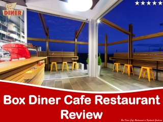 Box Diner Cafe Restaurant Review