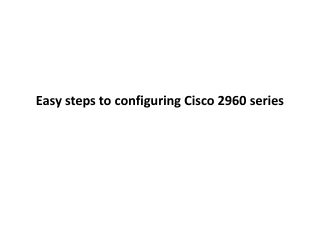 Easy steps to configure Cisco 2960 series