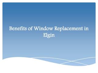 Benefits of Window Replacement in Elgin