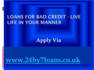 Enjoy Life With Bad Credit Loan Services