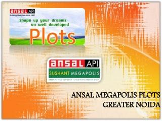 Ansal Megapolis Plots Noida, Ansal Plots Greater Noida