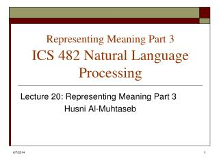Representing Meaning Part 3  ICS 482 Natural Language Processing
