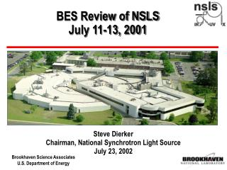 BES Review of NSLS July 11-13, 2001