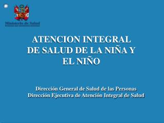 ATENCION INTEGRAL DE SALUD DE LA NI A Y EL NI O