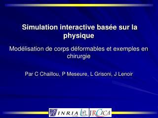 Simulation interactive bas e sur la physique