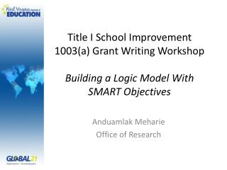 Title I School Improvement 1003a Grant Writing Workshop   Building a Logic Model With SMART Objectives