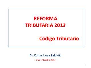 REFORMA TRIBUTARIA 2012     C digo Tributario