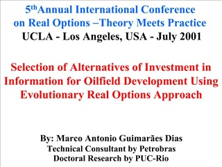Selection of Alternatives of Investment in Information for Oilfield Development Using Evolutionary Real Options Approach