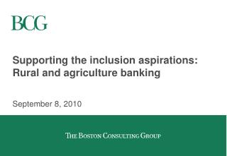 Supporting the inclusion aspirations: Rural and agriculture banking