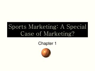 sports marketing: a special case of marketing