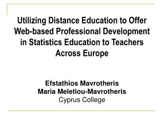 Utilizing Distance Education to Offer Web-based Professional Development in Statistics Education to Teachers Across Euro