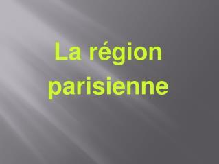 La r gion parisienne