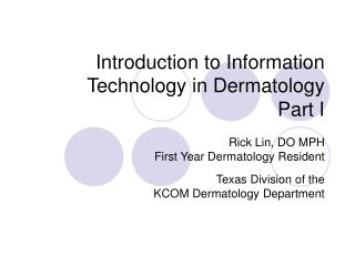 Introduction to Information Technology in Dermatology Part I