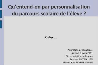 Suite ...   Animation p dagogique Samedi 5 mars 2011 Circonscription de Beynes Myriam ABITBOL, IEN Marie-Laure PERROT, C