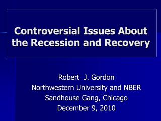 controversial issues about the recession and recovery