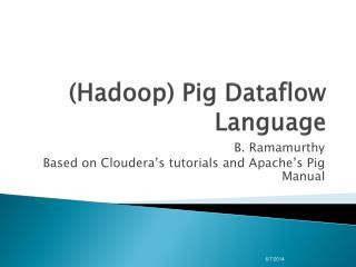 Hadoop Pig Dataflow Language