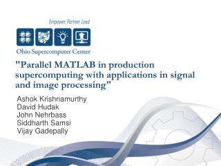 Parallel MATLAB in production supercomputing with applications in signal and image processing