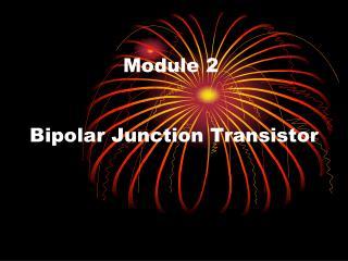 Module 2    Bipolar Junction Transistor
