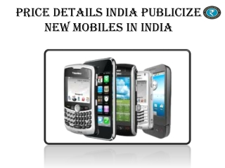 Price Details India Publicize New Mobiles In India