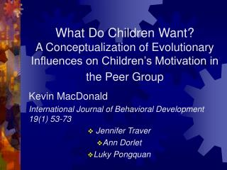 What Do Children Want  A Conceptualization of Evolutionary Influences on Children s Motivation in the Peer Group