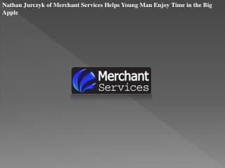 Nathan Jurczyk of Merchant Services Helps Young Man Enjoy