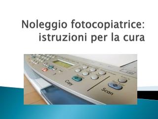 Noleggio fotocopiatrice