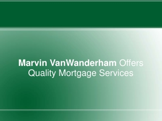 Marvin VanWanderham Offers Quality Mortgage Services