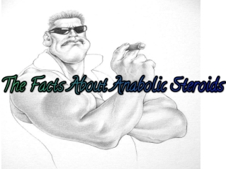 The Facts About Anabolic Steroids