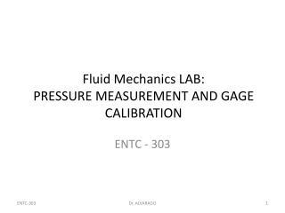Fluid Mechanics LAB: PRESSURE MEASUREMENT AND GAGE CALIBRATION