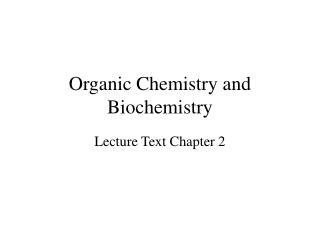 Organic Chemistry and Biochemistry