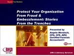 protect your organization from fraud  embezzlement: stories from the trenches