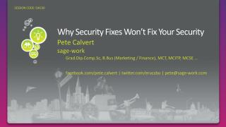 Why Security Fixes Won t Fix Your Security