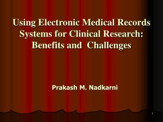 Using Electronic Medical Records Systems for Clinical Research: Benefits and  Challenges
