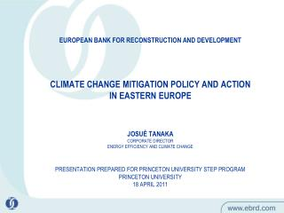 EUROPEAN BANK FOR RECONSTRUCTION AND DEVELOPMENT    CLIMATE CHANGE MITIGATION POLICY AND ACTION  IN EASTERN EUROPE     J