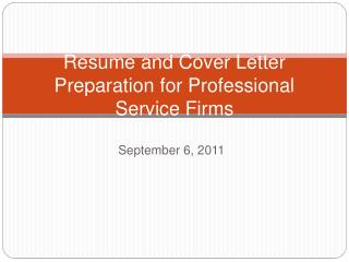 Resume and Cover Letter Preparation for Professional Service Firms