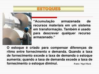 Acumula  o armazenada de recursos materiais em um sistema em transforma  o. Tamb m   usado para descrever qualquer recu